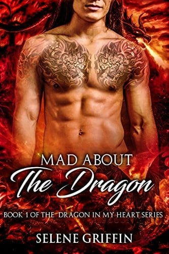 Mad About The Dragon: A Paranormal Shifter Romance (Dragon In My Heart Series Book 1)