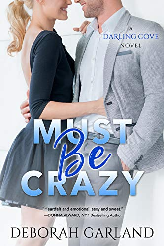 Must Be Crazy: A Single Dad Fireman Romance (Darling Cove Book 3)