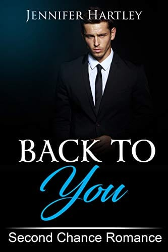 Back To You: Second Chance Romance