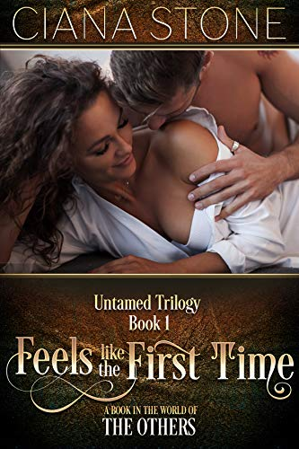 Feels Like the First Time (Untamed Trilogy Book 1)