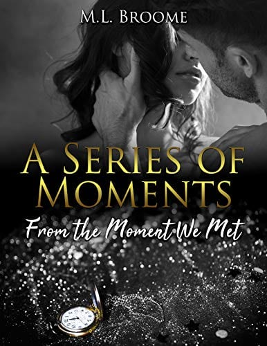 From the Moment We Met: A Modern Day Romance (A Series of Moments Book 1)
