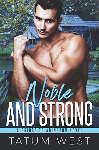 Noble and Strong (Bridge to Abingdon Book 5)