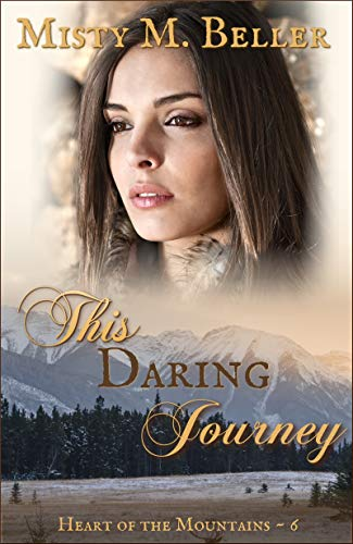 This Daring Journey (Heart of the Mountains Book 6)