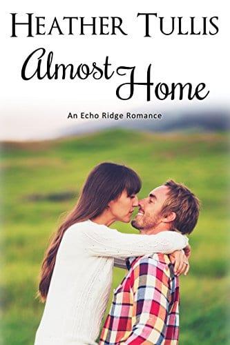 Almost Home (Echo Ridge Romance Book 4)