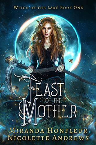 Feast of the Mother (Witch of the Lake Book 1)