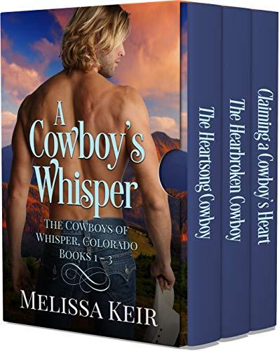A Cowboy's Whisper: The Cowboys of Whisper, Colorado: Books 1-3