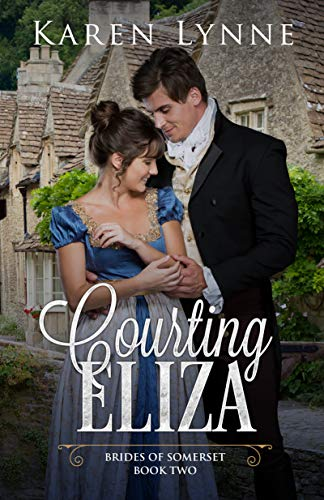 Courting Eliza: A Sweet Regency Romance (Brides of Somerset Book 2)
