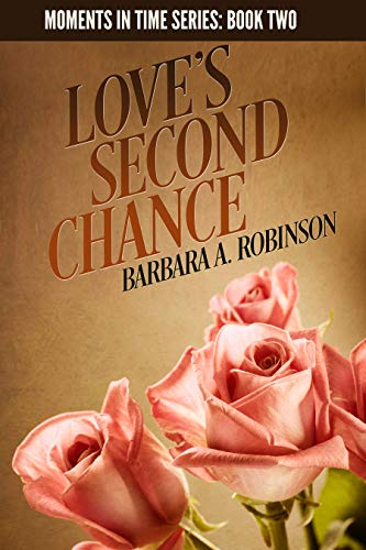 Love's Second Chance (Moments in Time Book 2)