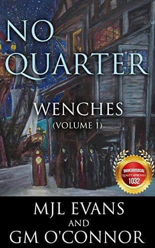 No Quarter: Wenches – Volume 1: A Piratical Suspenseful Romance
