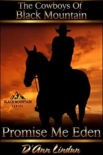 Promise Me Eden (The Cowboys of Black Mountain Book 2)
