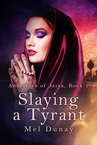 Slaying a Tyrant (Ancestors of Jaiya Book 1)