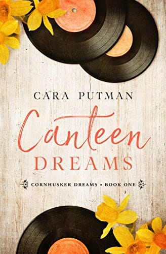 Canteen Dreams: A WWII Homefront Romance (Cornhusker Dreams Book 1)