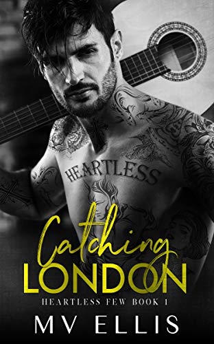 Catching London: A Rock Star Romance (Heartless Few Book 1)
