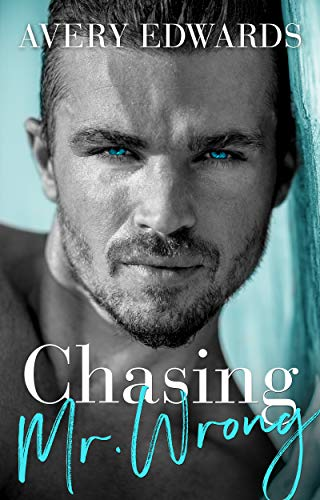 Chasing Mr. Wrong: An Enemies to Lovers Romance