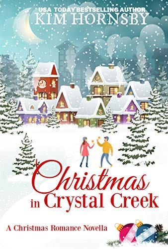 Christmas in Crystal Creek: A Holiday Romance (Christmas in Love Book 2)
