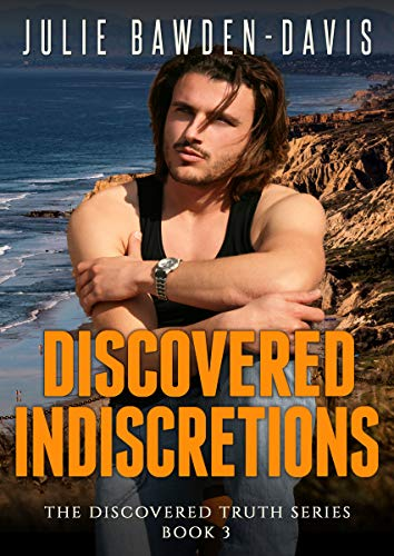 Discovered Indiscretions (The Discovered Truth Series Book 3)