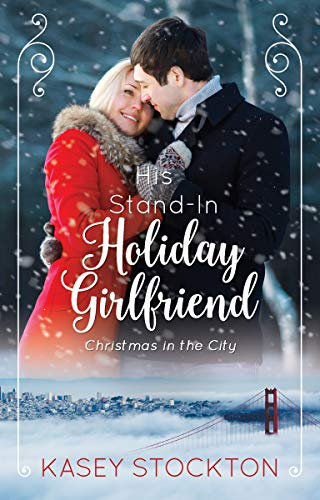 His Stand-In Holiday Girlfriend (Christmas in the City Book 1)