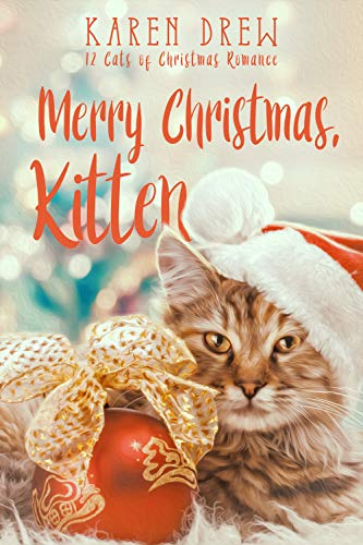 Merry Christmas, Kitten (12 Cats of Christmas Romance)
