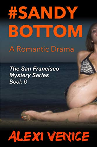 #SandyBottom, A Romantic Drama (The San Francisco Mystery Series Book 6)