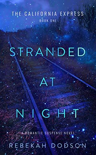 Stranded At Night (California Express Book 1)