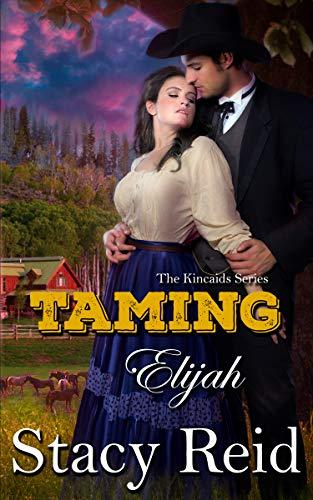 Taming Elijah (The Kincaids Book 1)