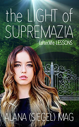 The Light of Supremazia ((after)life lessons Book 1)