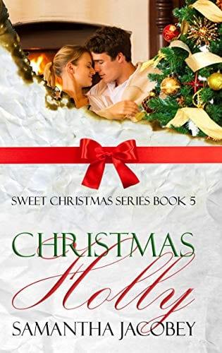 Christmas Holly (Sweet Christmas Series Book 5)