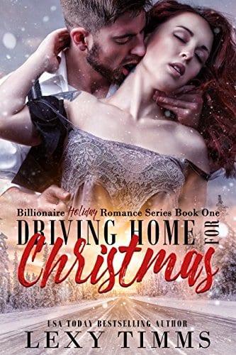 Driving Home for Christmas: steamy billionaire romance (Billionaire Holiday Romance Series Book 1)