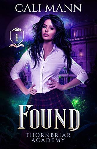 Found: A Why Choose Academy Shifter Bully Romance (Thornbriar Academy Series Book 1)
