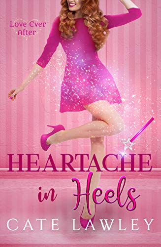 Heartache in Heels (Love Ever After Book 1)