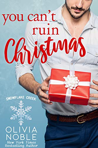 You Can't Ruin Christmas (Snowflake Creek Book 1)