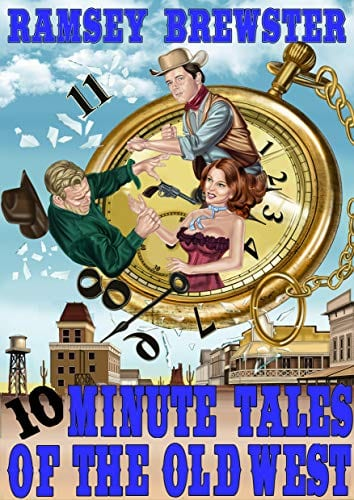 Ten Minute Tales of the Old West: (Western short stories collection Book #1)
