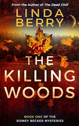 The Killing Woods (The Sidney Becker Mysteries Book 1)