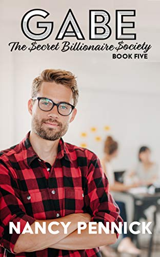 Gabe: The Secret Billionaire Society Book 5