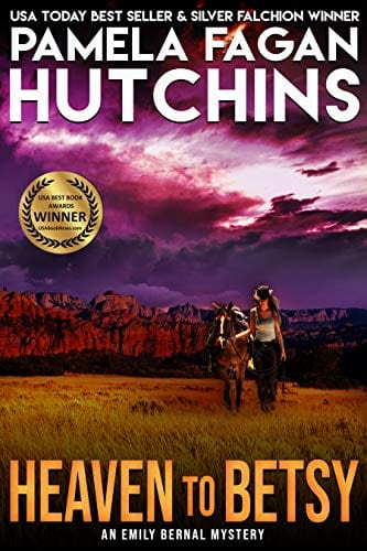 Heaven to Betsy (An Emily Bernal Texas-to-New Mexico Mystery): A What Doesn't Kill You Mystery