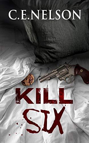 KILL SIX: A Danny Carlisle Murder Mystery