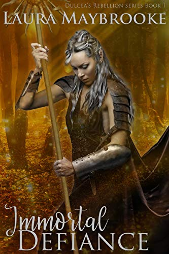Immortal Defiance (Dulcea's Rebellion Book 1)