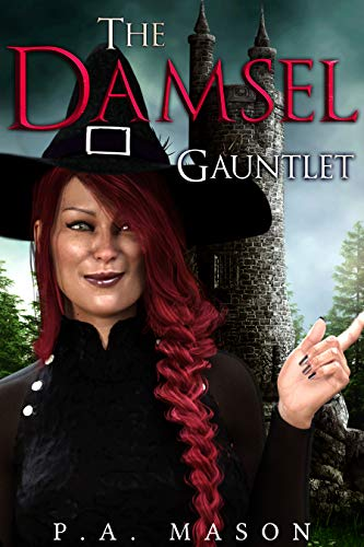 The Damsel Gauntlet: A witch for hire swept into an epic adventure (Gretchen's (Mis)Adventures – Season One Book 1)
