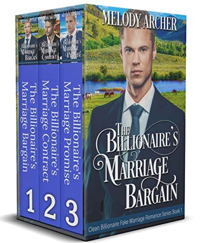 A Clean Billionaire Fake Marriage Romance Box Set: 3 Small Town Sweet Romances