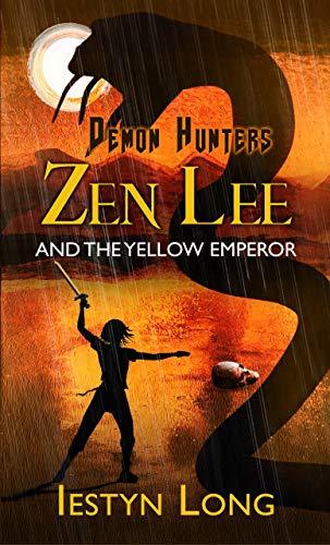 Demon Hunters: Zen Lee And The Yellow Emperor