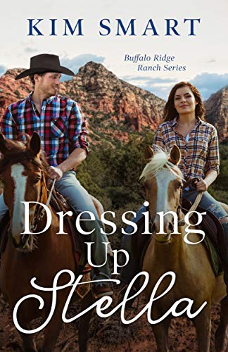 Dressing Up Stella: (sweet, clean, contemporary western romance) (Buffalo Ridge Ranch Series Book 4)