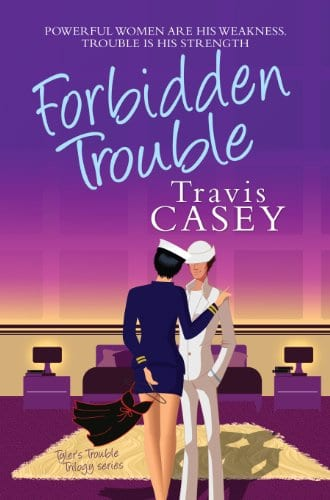Forbidden Trouble: A Romantic Comedy (Tyler's Trouble Trilogy Book 3)
