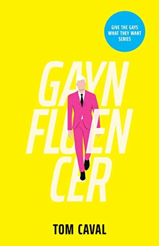 Gaynfluencer (Give the Gays What They Want Book 3)