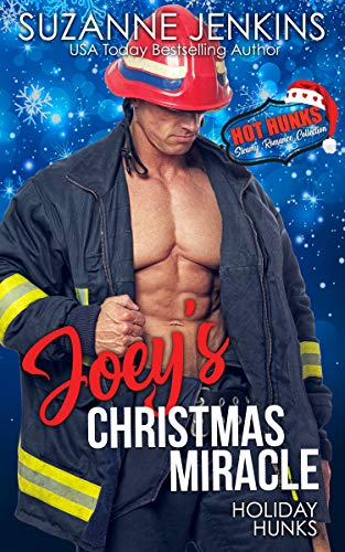 Holiday Hunks – Joey's Christmas Miracle (Hot Hunks Steamy Romance Collection Book 6)