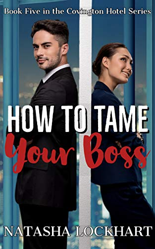 How to Tame Your Boss (Covington Hotel Series Book 5)