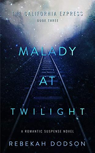 Malady At Twilight (California Express Book 3)