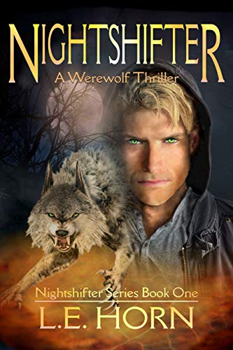NIGHTSHIFTER: A Werewolf Thriller (Book 1 of 5)