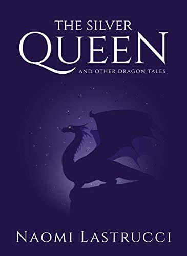 The Silver Queen and Other Dragon Tales: A Collection of Short Dragon Stories