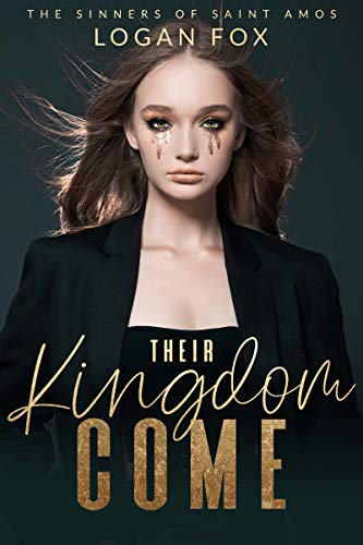 Their Kingdom Come: A Dark Bully Romance (The Sinners of Saint Amos Book 1)