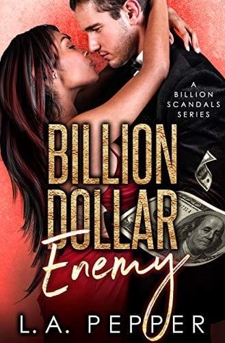 "Billion Dollar ""Enemy"": An Enemies To Lovers Romance (Billion Dollar Scandal Book 4)"